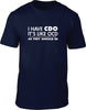 I have CDO it's like OCD but in the right order Mens T-Shirt