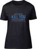 What doesn't kill you Ladies T-Shirt