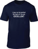 I may not be perfect but Mens T-Shirt