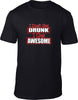 I don't get drunk I get awesome Mens T-Shirt
