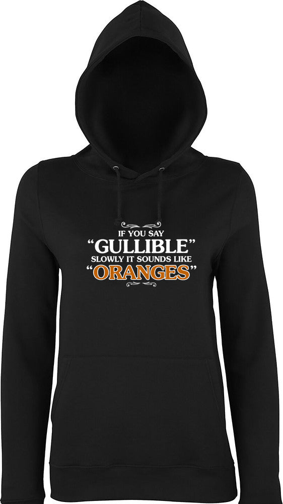 If you say gullible slowly it sounds like oranges Kids Hoodie