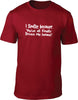 You've Finally Driven Me Insane Mens T-Shirt
