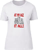 At my age Ive seen it all Ladies T-Shirt