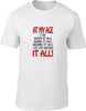 At my age Ive seen it all Mens T-Shirt