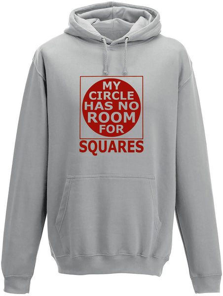 My circle has no room for squares Adults Hoodie