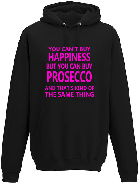 You Cant' Buy Happiness But You Can Buy Prosecco Adults Hoodie