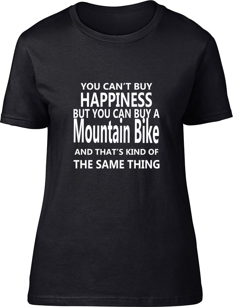 You Can't Buy Happiness But You Can Buy A Mountain Bike Ladies T Shirt