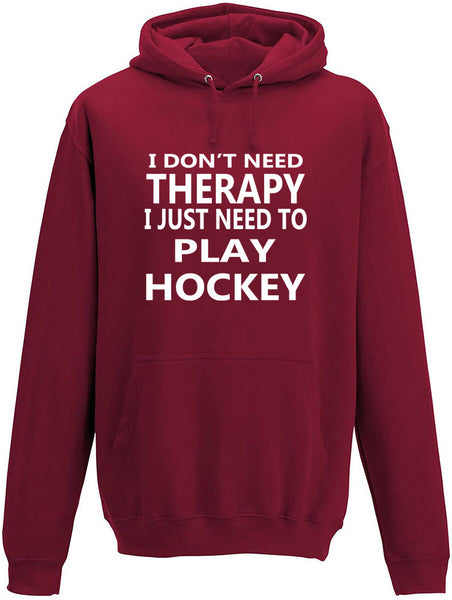 I Don't Need Therapy I Just Need To Play Hockey Adult Hoodie