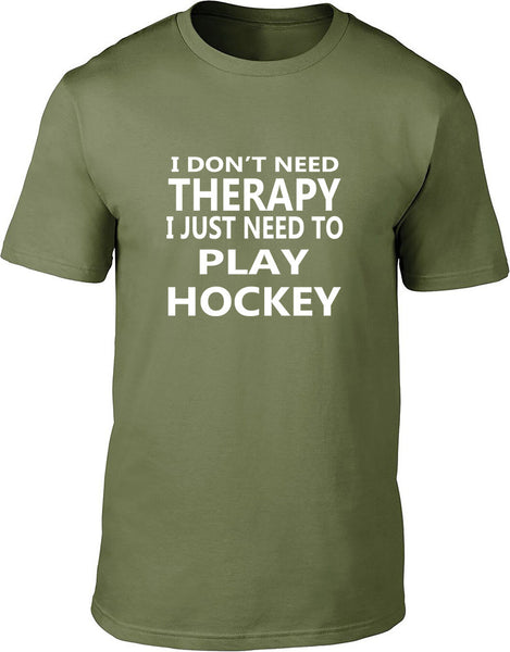 I Don't Need Therapy I Just Need To Play Hockey Mens T Shirt