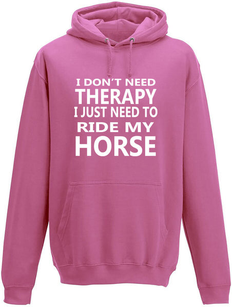 I Don't Need Therapy I Just Need To Ride My Horse Adult Hoodie