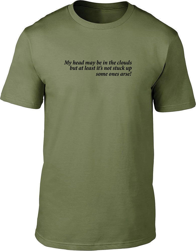 My Head May Be In The Clouds Mens T Shirt