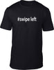 #Swipe Left Mens T Shirt