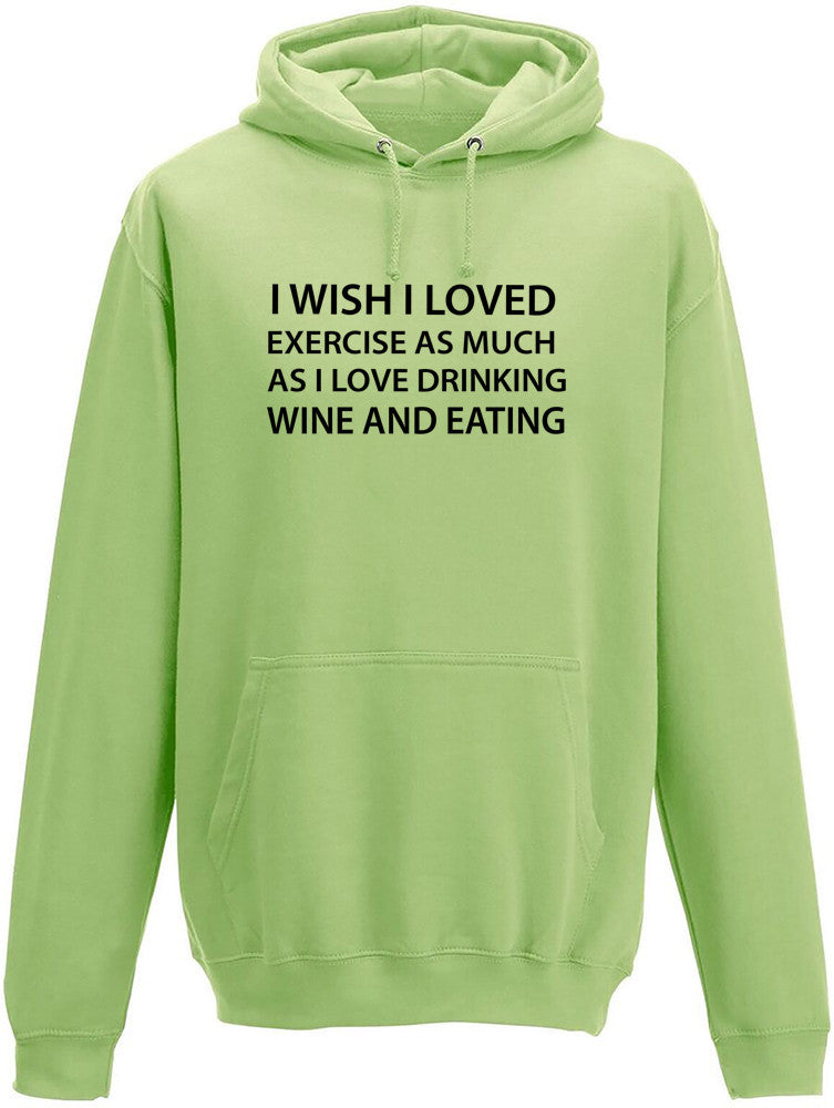 I wish I loved Exercise As Much As I loved Eating and Drinking Adult Hoodie