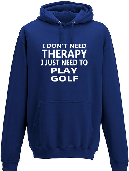 I Don't Need Therapy I Just Need To Play Golf Adult Hoodie