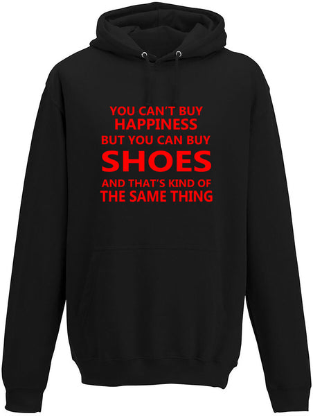 You Cant' Buy Happiness But You Can Buy Shoe Adults Hoodie