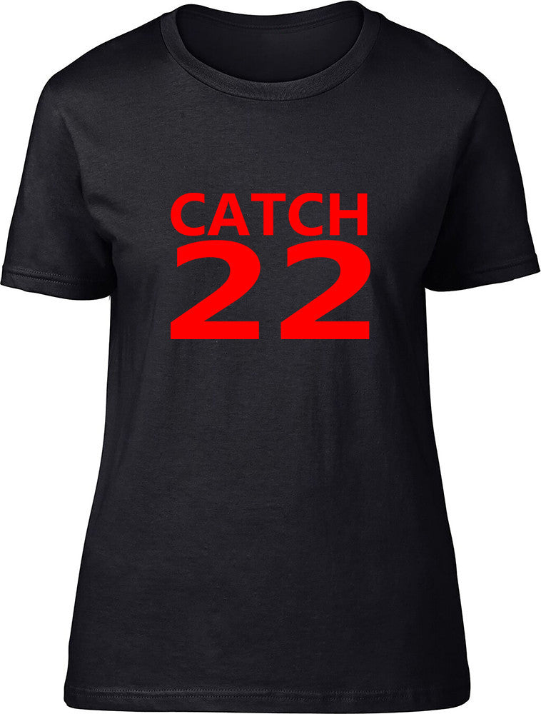CATCH 22 Ladies T Shirt