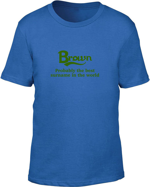 Brown Probably The Best Surname In World Kids T Shirt