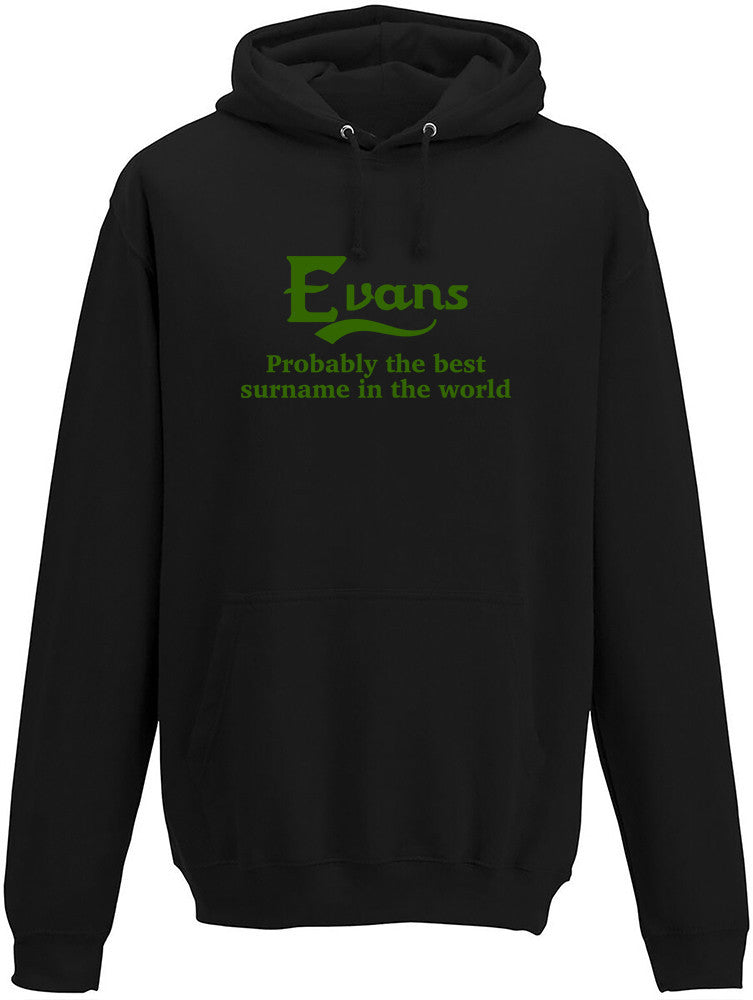 Evans Probably The Best Surname In The World Adult Hoodie