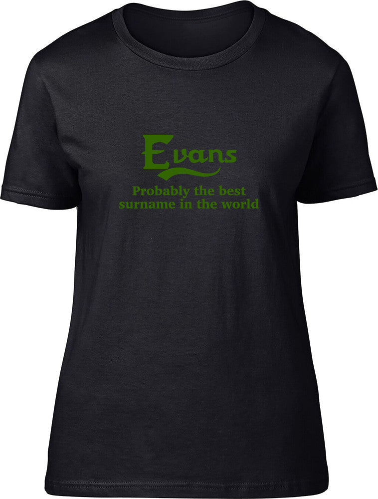 Evans Probably The Best Surname In The World Ladies T Shirt