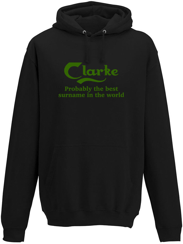Clarke Probably The Best Surname In The World Adults Hoodie
