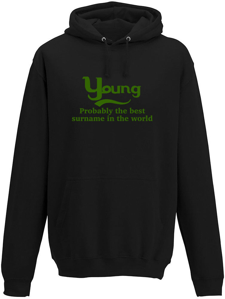 Young Probably The Best Surname In The World Adults Hoodie