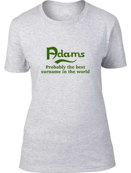Adams Probably The Best Surname In The World Ladies T Shirt