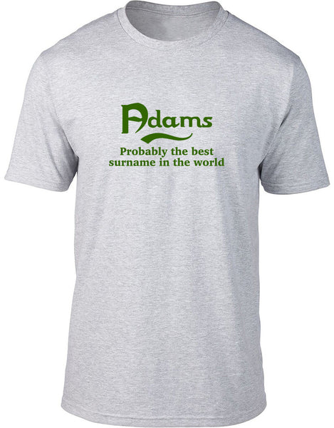 Adams Probably The Best Surname In The World Mens T Shirt