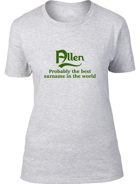 Allen Probably The Best Surname In The World Ladies T Shirt