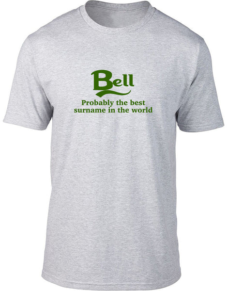 Bell Probably The Best Surname In The World Mens T Shirt