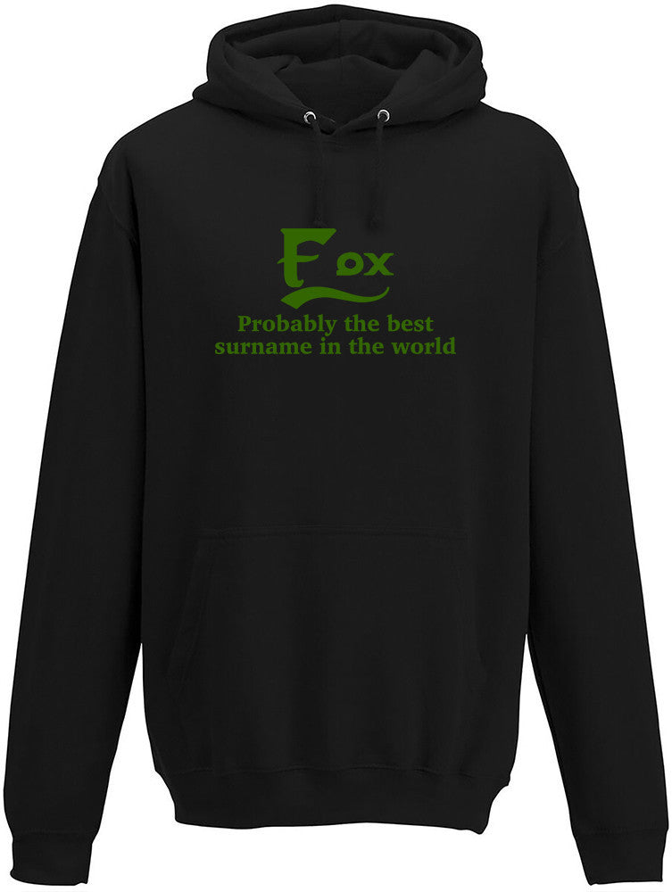 Fox Probably The Best Surname In The World Adults Hoodie
