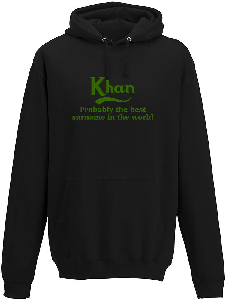 Khan Probably The Best Surname In The World Adults Hoodie