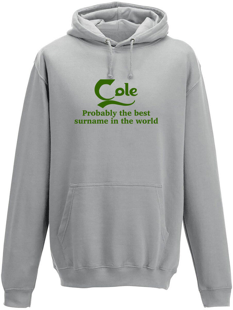 Cole Probably The Best Surname In The World Adults Hoodie