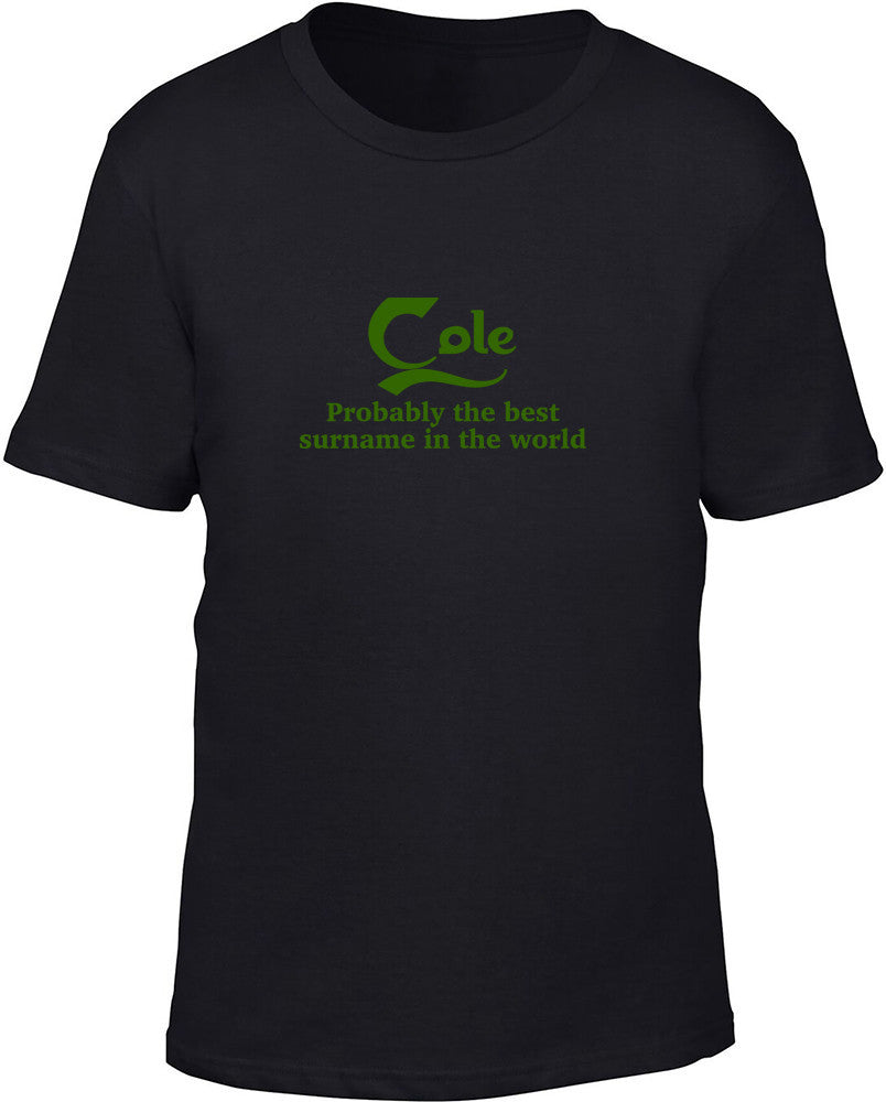 Cole Probably The Best Surname In The World Kids T Shirt
