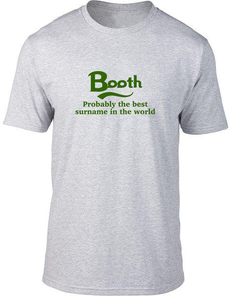 Booth Probably The Best Surname In The World Mens T Shirt