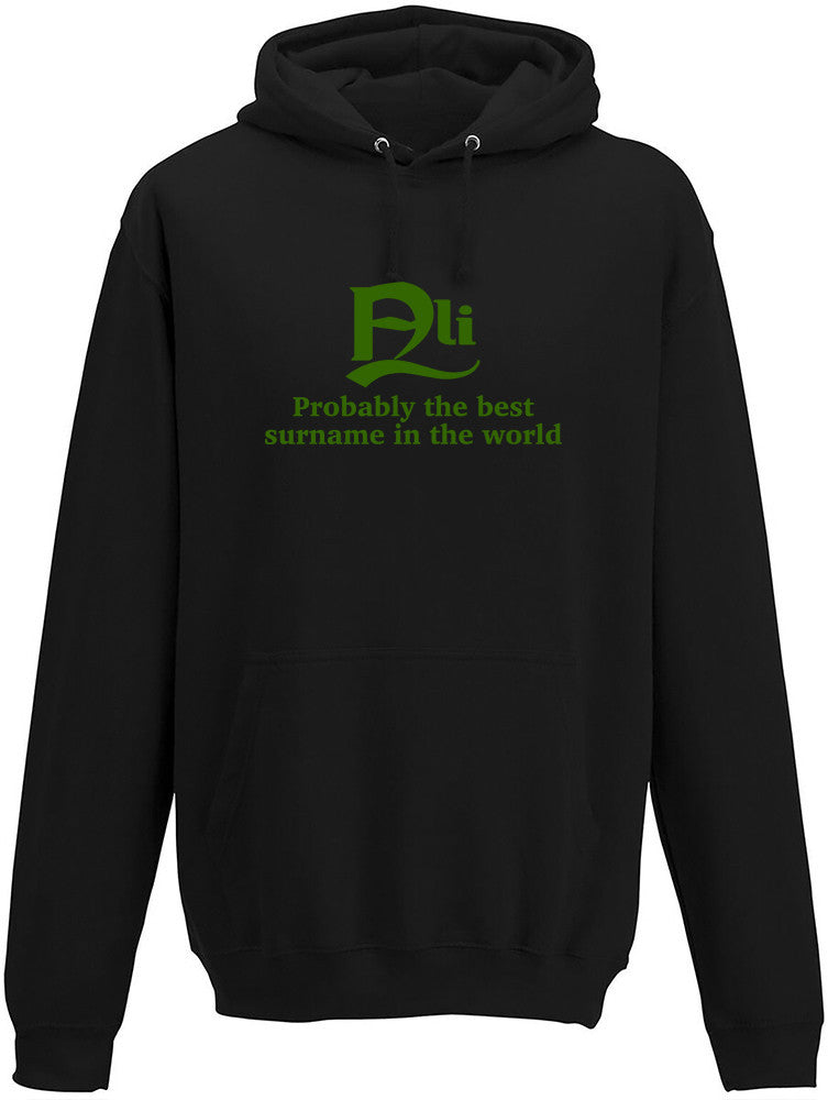 Ali Probably The Best Surname In The World Adults Hoodie