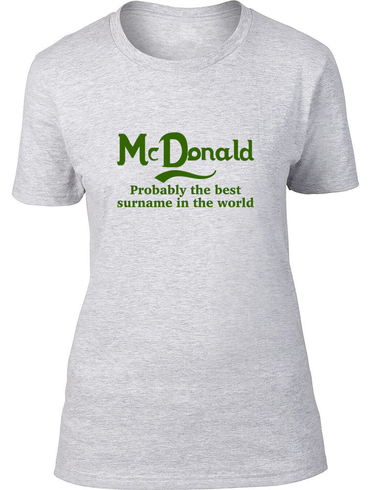 Mcdonald Probably The Best Surname In The World Ladies T Shirt