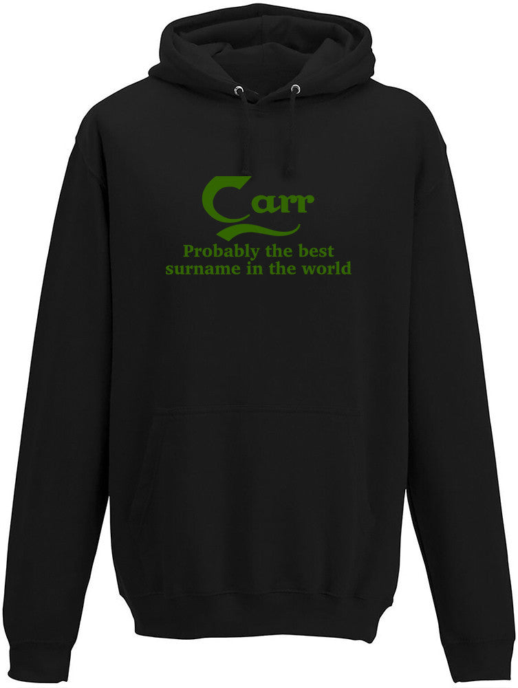 Carr Probably The Best Surname In The World Adults Hoodie