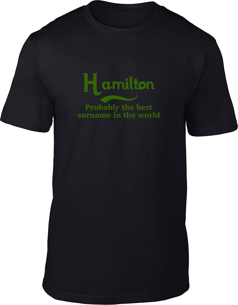 Hamilton Probably The Best Surname In The World Mens T Shirt