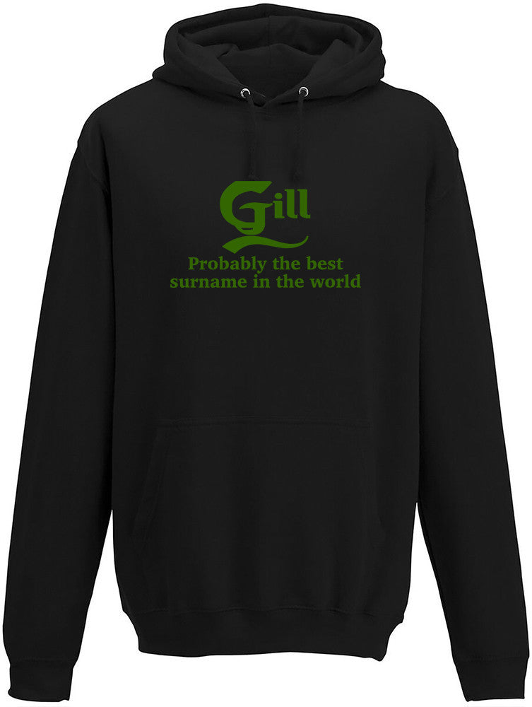 Gill Probably The Best Surname In The World Adults Hoodie