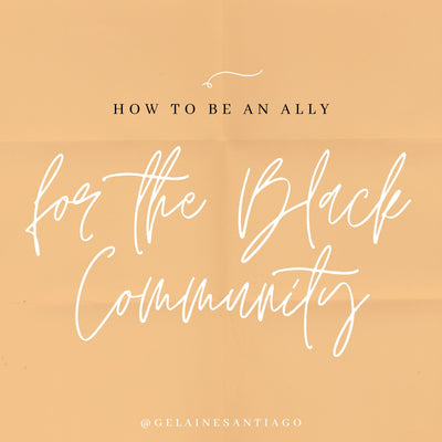 How To Be An Ally To The Black Community