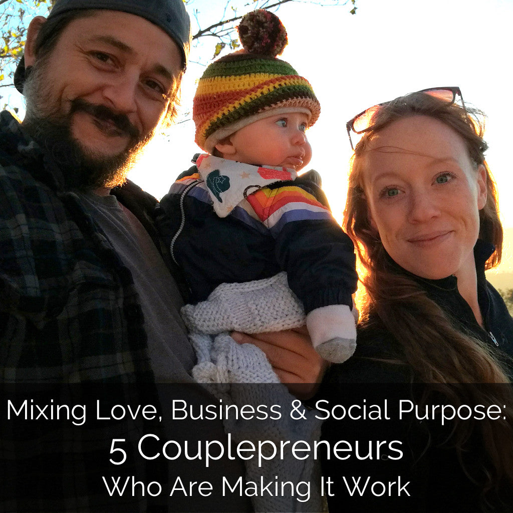 Mixing Love, Business, and Social Purpose: 5 Couplepreneurs Who Are Making It Work