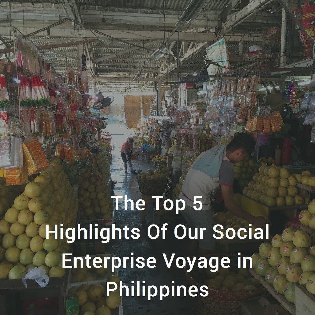 The Top 5 Highlights Of Our Social Enterprise Voyage in Philippines
