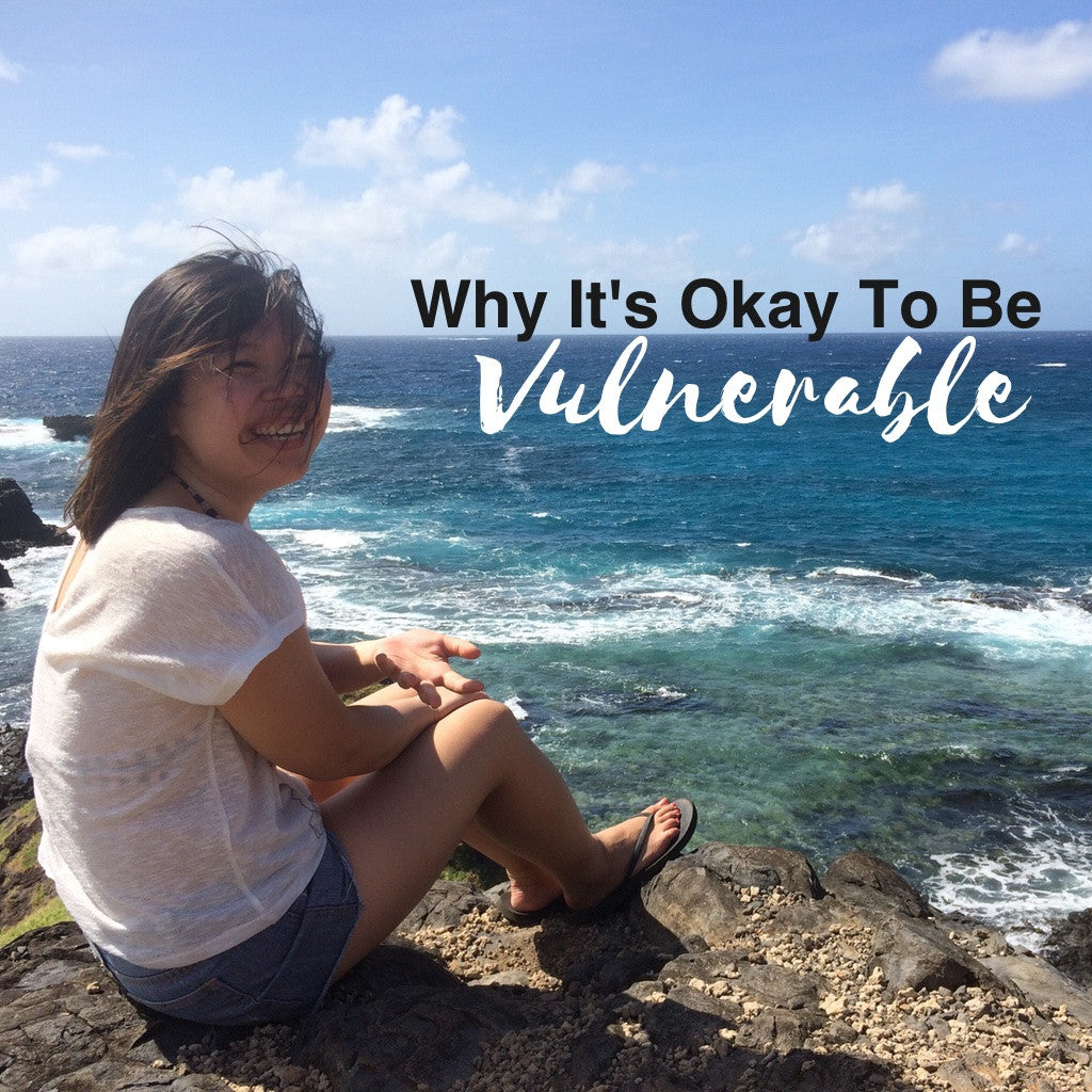 Why It's Okay To Be Vulnerable
