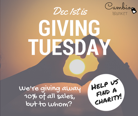 Giving Tuesday - December 1st with Cambio Market