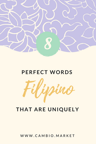 The Tagalog language is full of words that can't be captured in English. Here are just 8 words you should learn which are uniquely Filipino. Click the blog post to read more and discover the beautiful world of the Philippines and Filipino fashion.