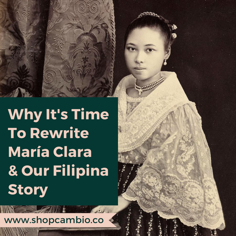 Why It's Time To Rewrite Maria Clara & Our Filipina Story