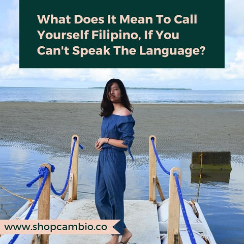 What Does It Mean To Be Filipino If You Can't Speak The Language?