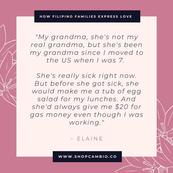 "How Filipino Families Express Love Without Words by Cambio & Co. / Elaine's story: ""My grandma, she's not my real grandma, but she's been my grandma since I moved to the US when I was 7. She's really sick right now. But before she got sick, she would always make me a tub of egg salad for my lunches. And she'd always give me $20 for gas money even though I was working."""