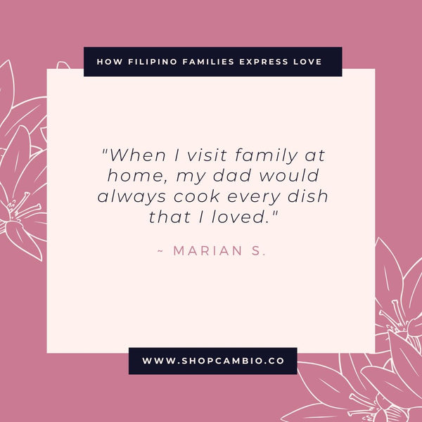 "How Filipino Families Express Love Without Words by Cambio & Co. / Marian's story: ""When I visit family at home, my dad would always cook every dish that I loved."""