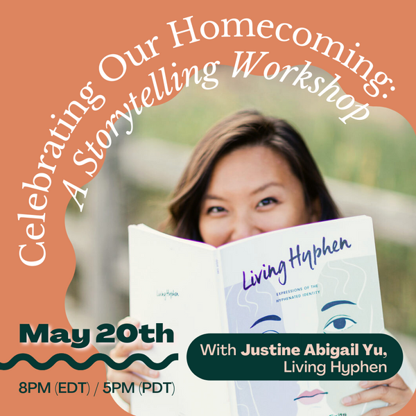 Celebrating Our Homecoming: A Virtual Writing Workshop on May 20th at 8PM (EDT) / 5PM (PDT)